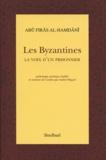 Abûs Firâs Al-Hamdânî - Les Byzantines - La voix d'un prisonnier.