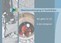 Abwasserentsorgung in Saarbrücken - Wir gehen für Sie in den Untergrund.