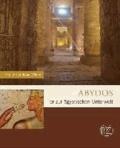 Abydos - Tor zur ägyptischen Unterwelt.