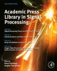 Academic Press' Library in Signal Processing: Four Volume Set - Signal Processing Theory, Audio, Acoustic and Speech Processing, and Machine Learning; Communications and Radar Engineering; Array and Statistical Processing; Image, Video and Biomedical Signal Proces.