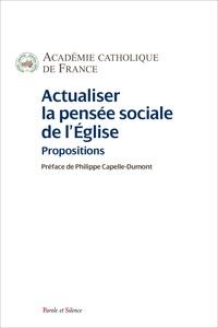 Actualiser la pensée sociale de l'Eglise- Propositions -  Académie Catholique de France |