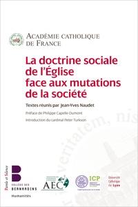 Académie Catholique de France et Jean-Yves Naudet - La doctrine sociale de l'Eglise face aux mutations de la société.