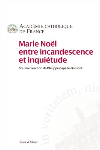 Académie Catholique de France et Nathalie Nabert - Marie Noël entre incandescence et inquiétude.