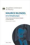 Académie Catholique de France - Maurice Blondel et la métaphysique.
