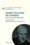 Académie Catholique de France et Philippe Capelle-Dumont - Pierre Teilhard de Chardin face à ses contradicteurs.