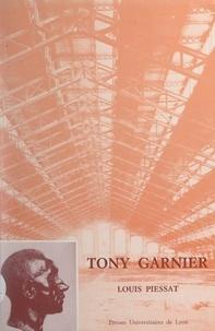 Académie d'architecture et Louis Piessat - Tony Garnier, 1869-1948.