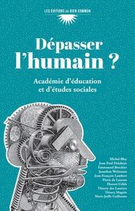 Académie d'éducation (AES) - Dépasser l'humain ?.