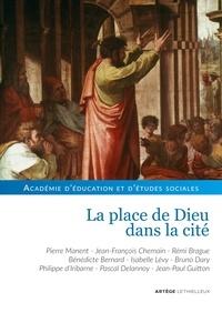 Académie d'éducation et d'étud - La place de Dieu dans la cité.