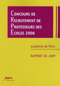 Académie de Paris - Concours de recrutement de professeurs des écoles 2006 - Rapport de jury.