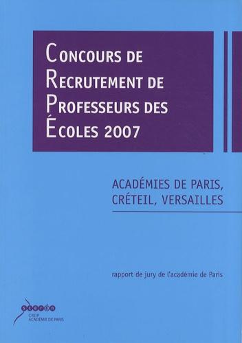 Académie de Paris - Concours de recrutement de professeurs des écoles 2007 - Académies de Paris, Créteil, Versailles.