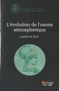Académie des sciences - L'évolution de l'ozone atmosphérique - Le point en 2015.