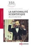 Académie des sciences - La rationalité scientifique - Aujourd'hui.