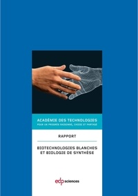 Académie des technologies - Biotechnologies blanches et biologie de synthèse.