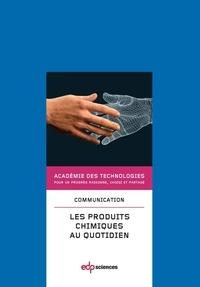 Académie des technologies - Les produits chimiques au quotidien.