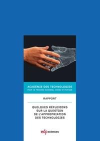 Académie des technologies - Quelques réflexions sur la question de l'appropriation des technologies.