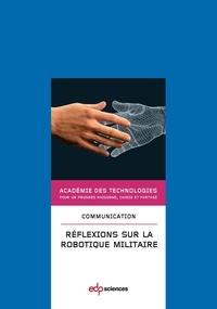Académie des technologies - Réflexions sur la robotique militaire.