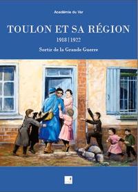 Académie du Var - Toulon et sa région (1918-1922) - Sortir de la Grande Guerre.