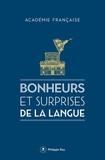 Académie française - Bonheurs et surprises de la langue.