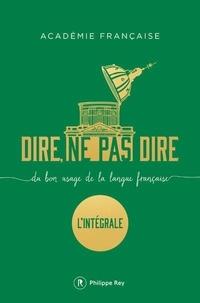 Académie française - Dire, ne pas dire - Du bon usage de la langue française - L'intégrale.