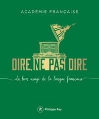Académie française - Dire, ne pas dire - Du bon usage de la langue française.