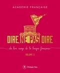 Académie française - Dire, ne pas dire - Du bon usage de la langue française Volume 2.