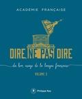 Académie française - Dire, ne pas dire - Du bon usage de la langue française Volume 3.