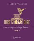 Académie française - Dire, ne pas dire - Du bon usage de la langue française Volume 4.