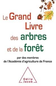 Académie nationale agriculture - Le grand livre des arbres et de la forêt par des membres de l'Académie d'agriculture de France.