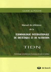 Guide de poche du manuel de référence de la terminologie internationale de diététique et de nutrition (TIDN) - Terminologie normalisée pour le processus de soins en nutrition.pdf