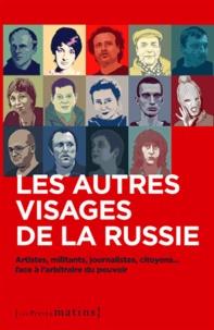 ACAT et  Amnesty International - Les autres visages de la Russie - Artistes, militants, journalistes, citoyens... face à l'arbitraire du pouvoir.