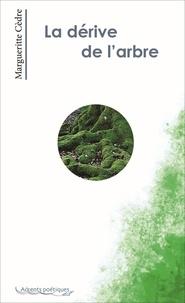 Margueritte Cèdre - La dérive de l'arbre.