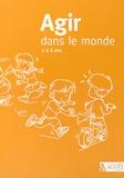 Accès Editions - Agir dans le monde, 2 à 6 ans - Des activités motrices à l'école maternelle.