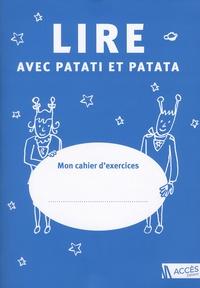 Accès Editions - Lire avec Patati et Patata - Pack 5 exemplaires de Mon cahier d'exercices.
