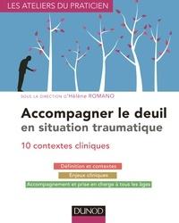Hélène Romano - Accompagner le deuil en situation traumatique - 10 contextes cliniques.