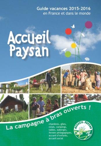 Accueil Paysan - Guide vacances Accueil Paysan - La campagne à bras ouverts.