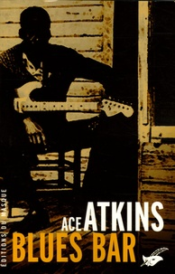 Ace Atkins - Blues Bar.