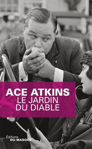 Ace Atkins - Le jardin du diable.