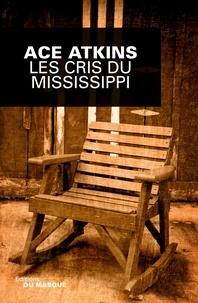 Ace Atkins - Les cris du Mississippi.