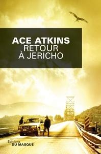 Ace Atkins - Retour à Jericho.