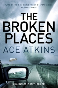Ace Atkins - The Broken Places.