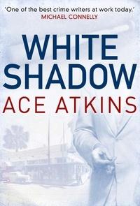 Ace Atkins - White Shadow.