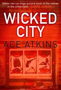 Ace Atkins - Wicked City.