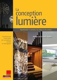 ACE - La conception lumière - Appréhender le contexte, les enjeux et les acteurs.