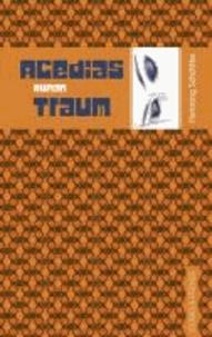 Acedias Traum.