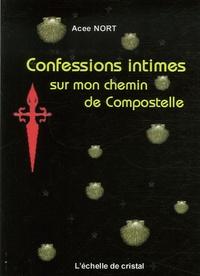 Acee Nort - Confessions intimes sur mon chemin de Compostelle.