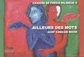 Acep Zamzam Noor - Ailleurs des mots - Edition bilingue français-indonésien.