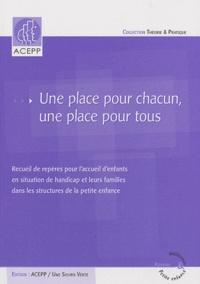 ACEPP - Une place pour chacun, une place pour tous - Recueil de repères pour l'accueil d'enfants en situation de handicap et leurs familles dans les structures de la petite enfance.