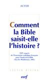 ACFEB - Comment la Bible saisit-elle l'histoire ? - XXIe Congrès de l'Association catholique française pour l'étude de la Bible (Issy-les-Moulineaux, 2005).