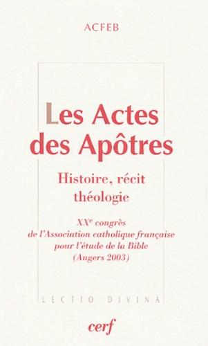 ACFEB et Michel Berder - Les Actes des Apôtres - Histoire, récit, théologie.