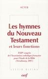 ACFEB et Daniel Gerber - Les hymnes du Nouveau Testament et leurs fonctions - XXIIe congrès de l'Association catholique française pour l'étude de la Bible (Strasbourg, 2007).